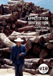 Appetite for Destruction: China's Trade in Illegal Timber