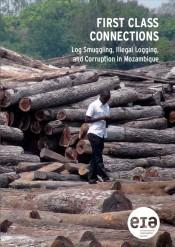 First Class Connections: Log Smuggling, Illegal Logging and Corruption in Mozambique