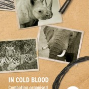 In Cold Blood – Combating organised wildlife crime