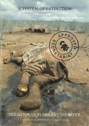 A System of Extinction: The African Elephant Disaster