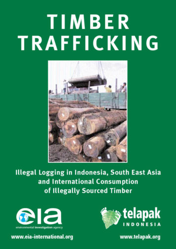 Front cover of our report entitled Timber Trafficking: Illegal Logging in Indonesia, South East Asia and International Consumption of Illegally Sourced Timber