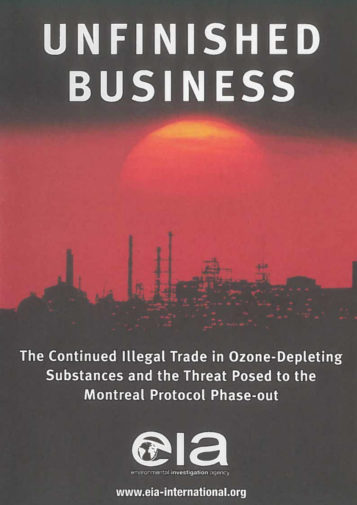 Front cover of our report entitled Unfinished Business: The Continued Illegal Trade in Ozone-Depleting Substances and the Threat Posed to the Montreal Protocol Phase-out