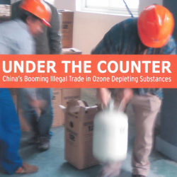 Front cover of our report entitled Under the Counter - China's Booming Illegal Trade in Ozone Depleting Substances