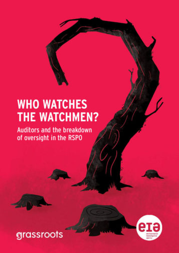 Front cover of our report entitled Who Watches the Watchmen? Auditors and the breakdown of oversight in the RSPO