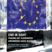 End in Sight: Phasing Out Fluorinated Greenhouse Gases in Europe