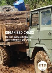Organised Chaos: The illicit overland timber trade between Myanmar and China