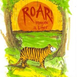 A colourful painting of a tiger between two trees with the title: ROAR! Imagine a tiger